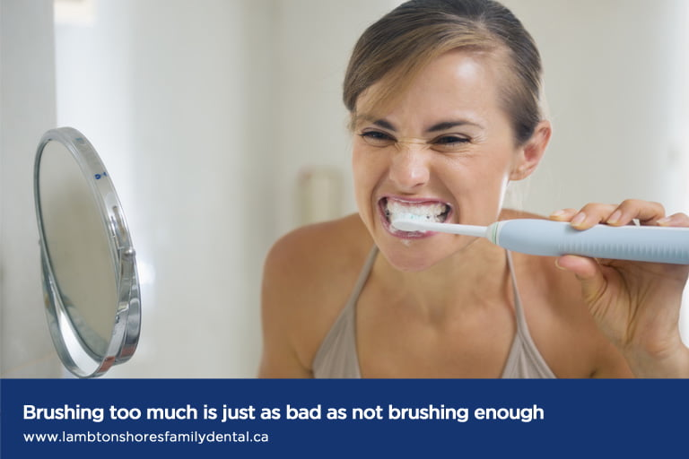 Brushing too much is just as bad as not brushing enough